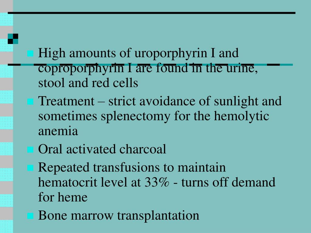 High amounts of uroporphyrin I and coproporphyrin I are found in the urine, stool and red cells