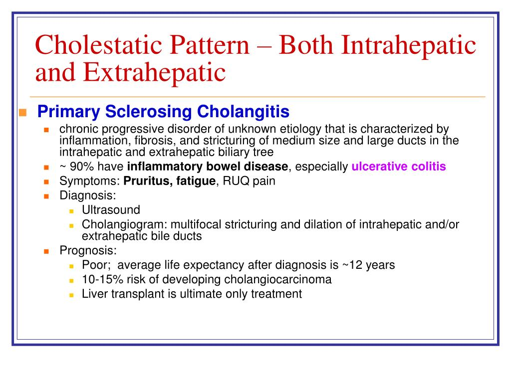 Cholestatic Pattern – Both Intrahepatic and Extrahepatic