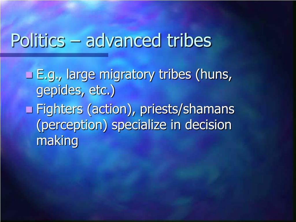 Politics – advanced tribes