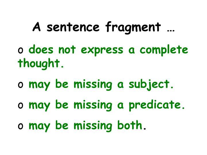 A sentence fragment …