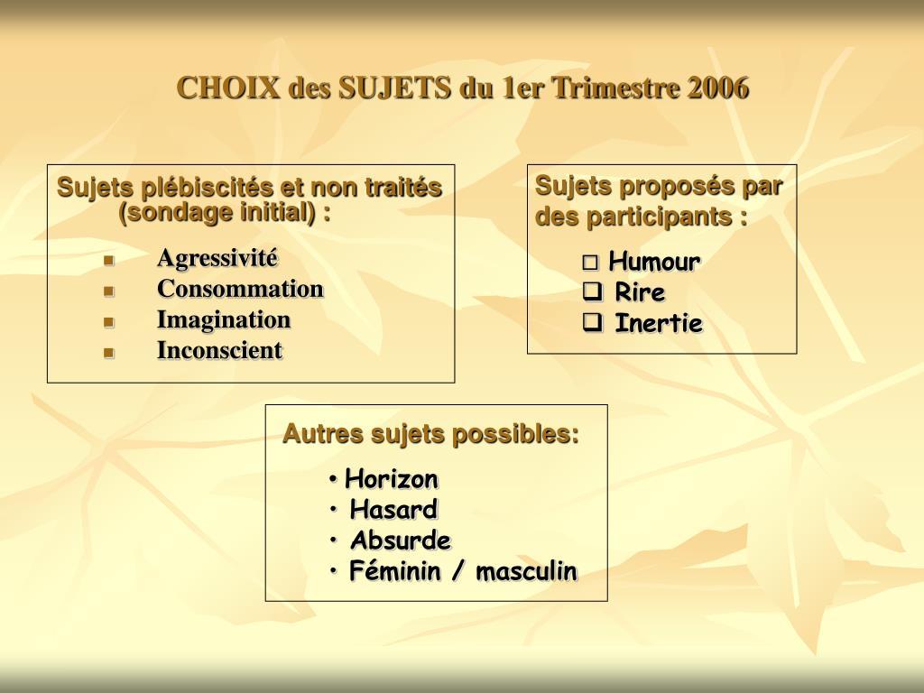 CHOIX des SUJETS du 1er Trimestre 2006