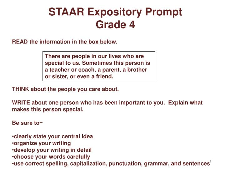 staar expository essay prompts Staar expository prompt grade 4 read the information in the box below think about the people you care about write about one person who has been important to.