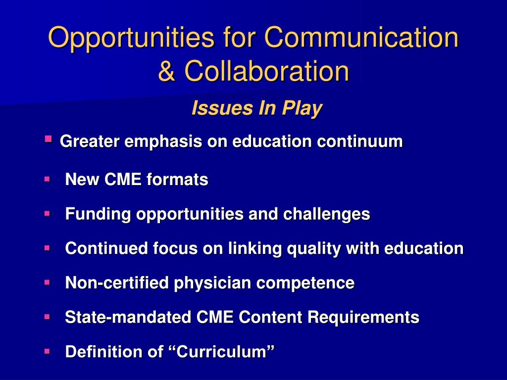 Opportunities for Communication