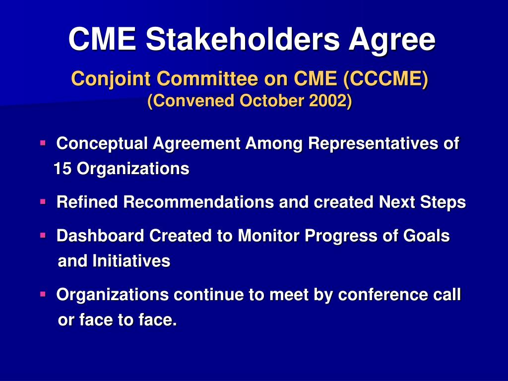 CME Stakeholders Agree