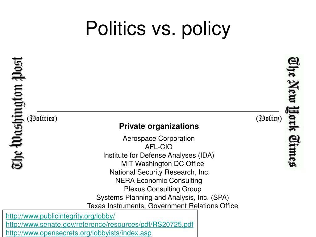 Politics vs. policy