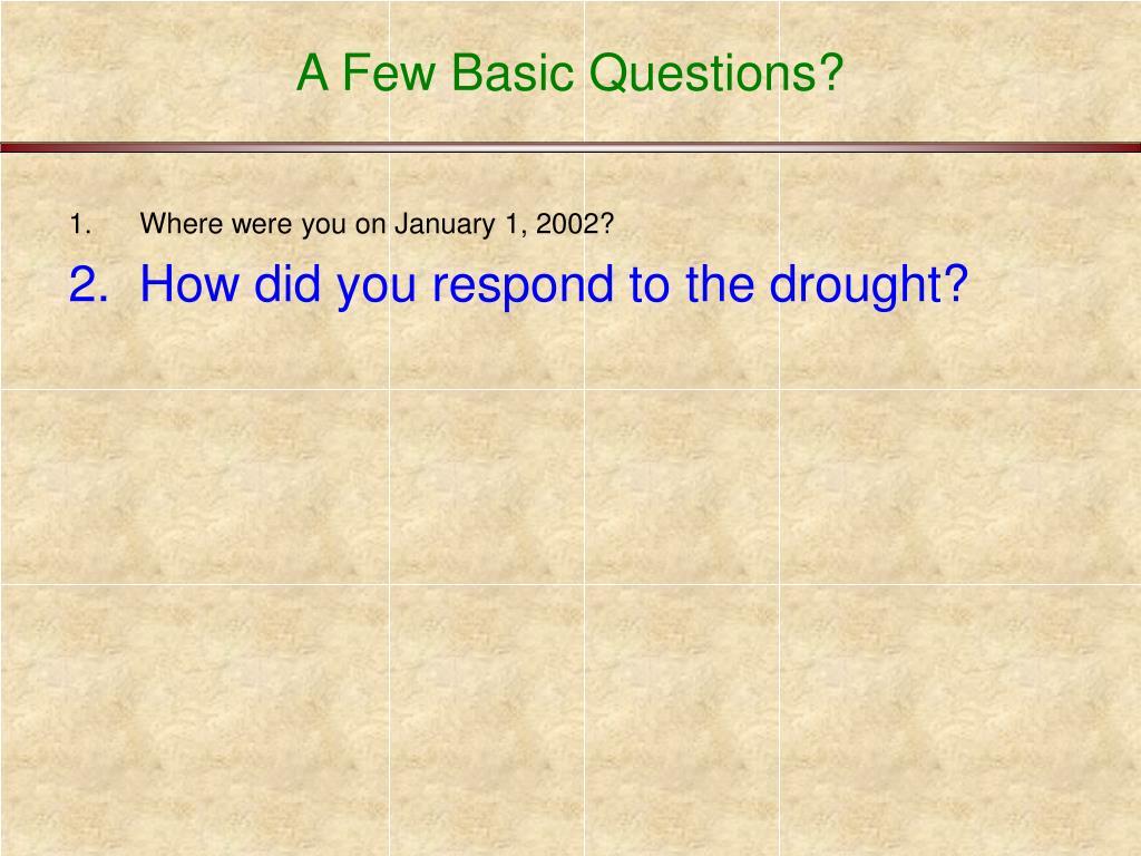 A Few Basic Questions?