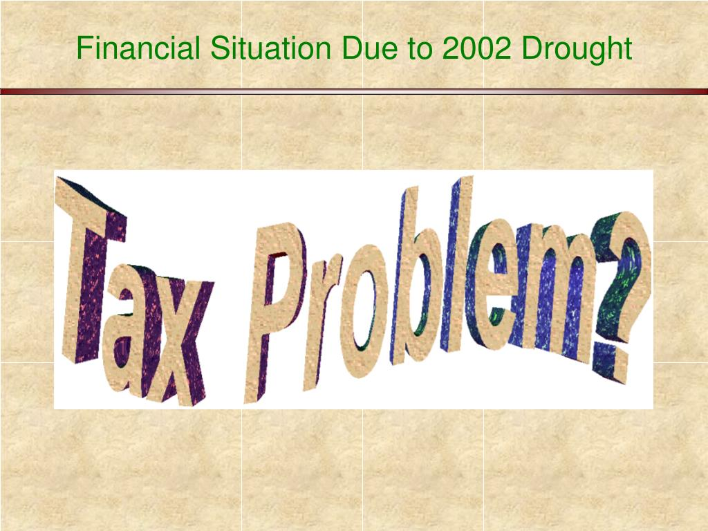 Financial Situation Due to 2002 Drought