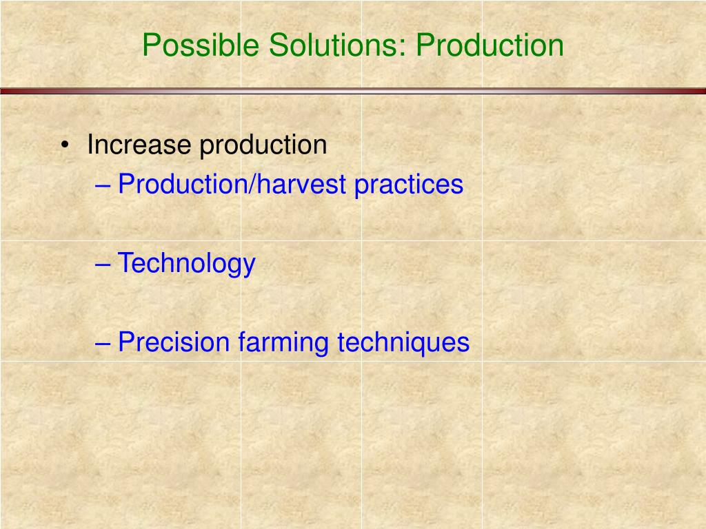 Possible Solutions: Production