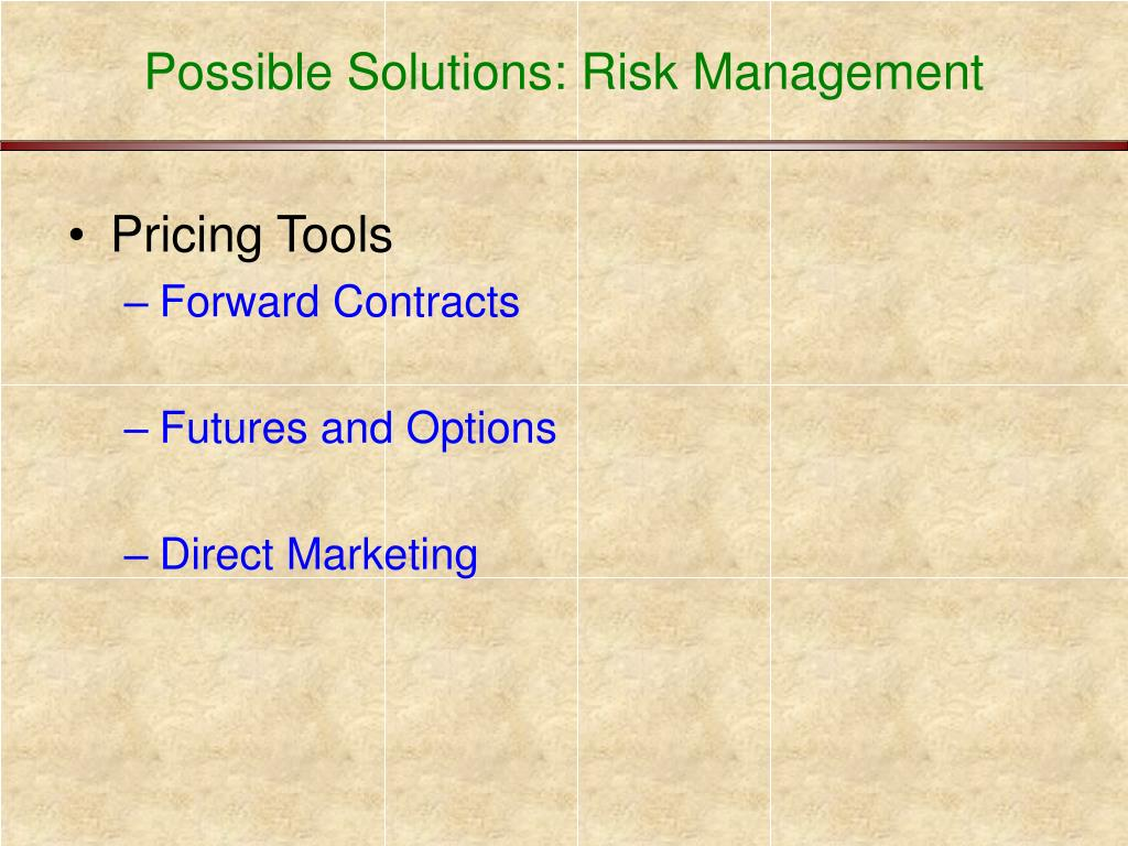 Possible Solutions: Risk Management