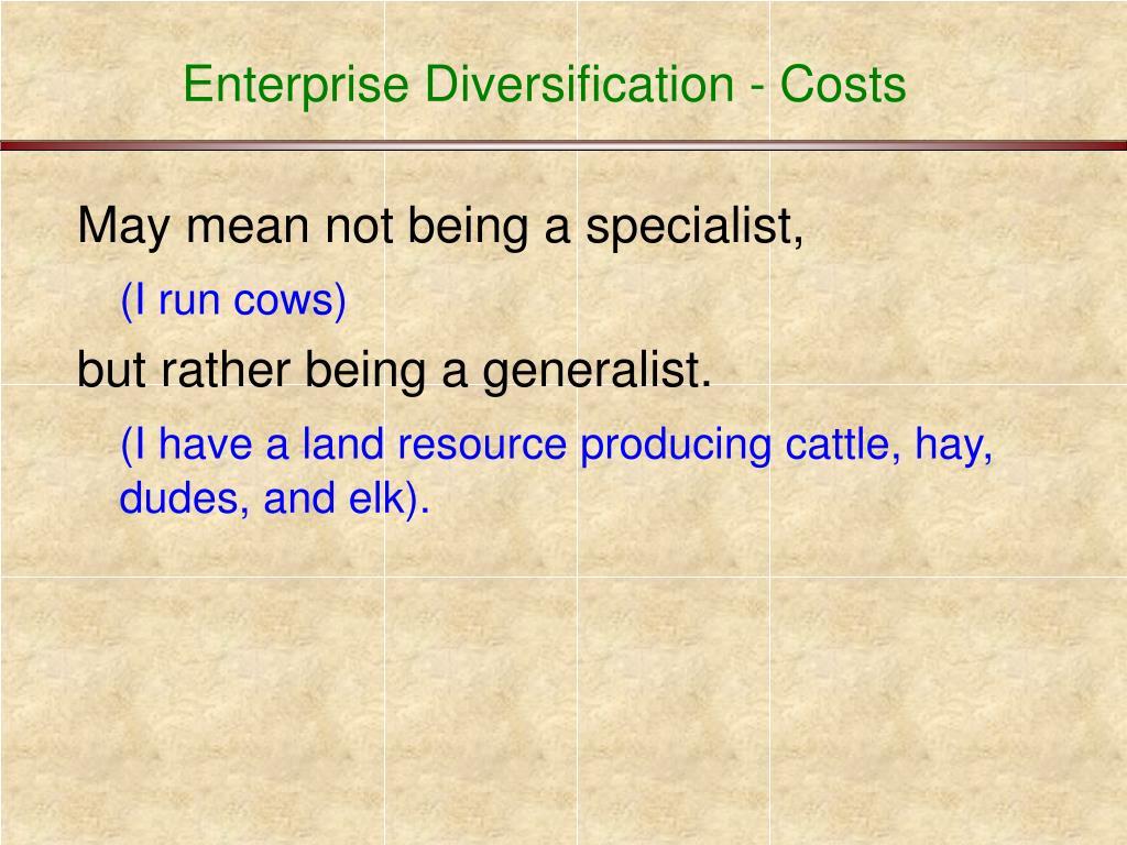 Enterprise Diversification - Costs
