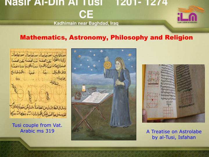 Nasir Al-Din Al Tusi    1201- 1274 CE