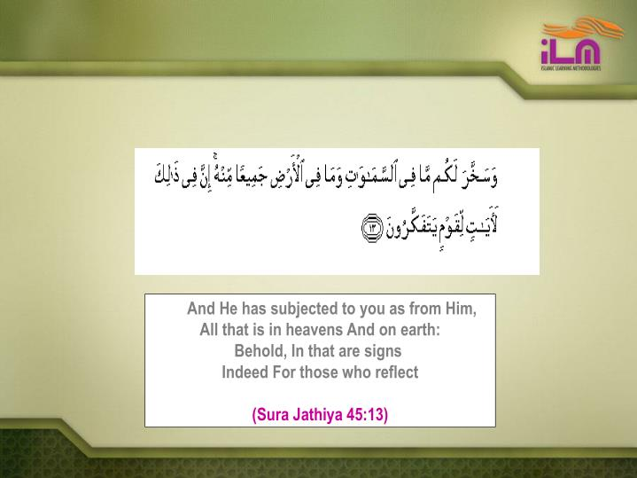 And He has subjected to you as from Him,