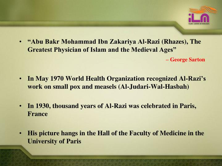 """Abu Bakr Mohammad Ibn Zakariya Al-Razi (Rhazes), The Greatest Physician of Islam and the Medieval Ages"""