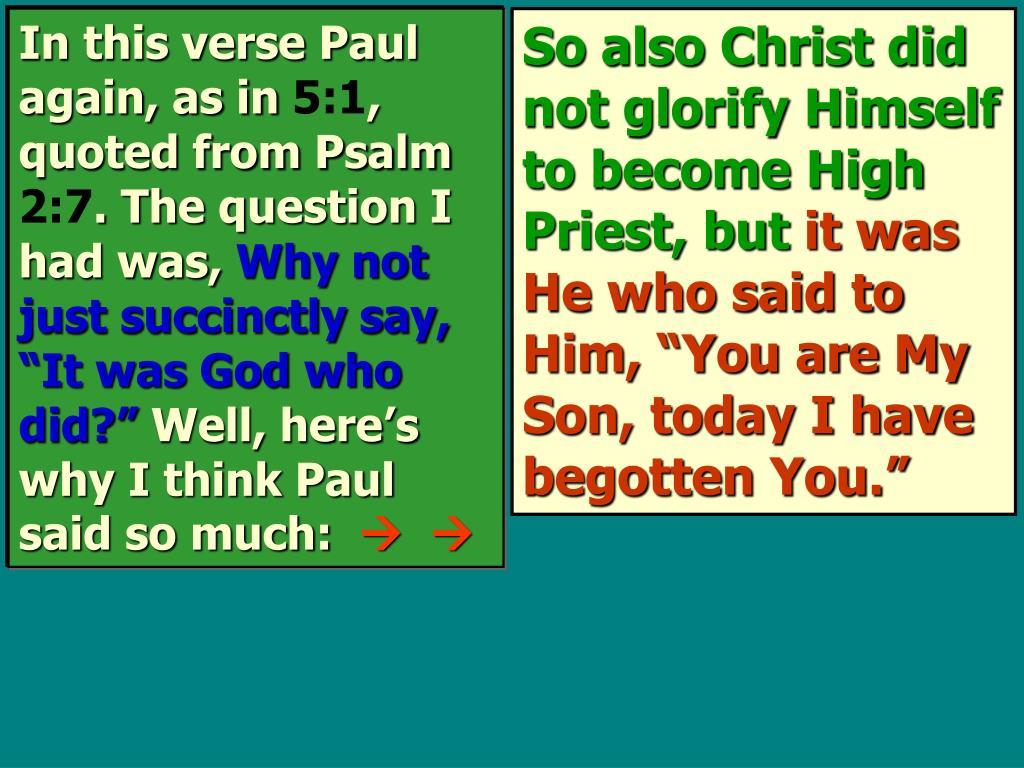 In this verse Paul again, as in
