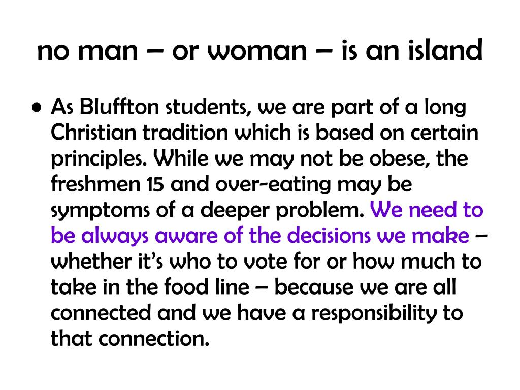 no man – or woman – is an island