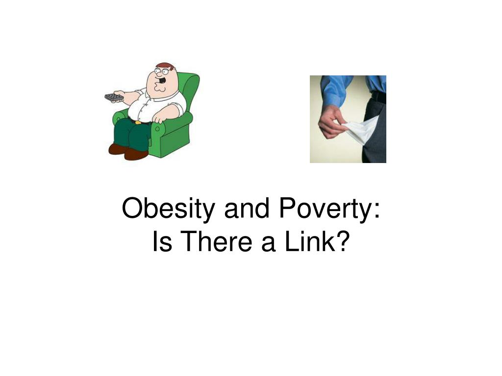 Obesity and Poverty: