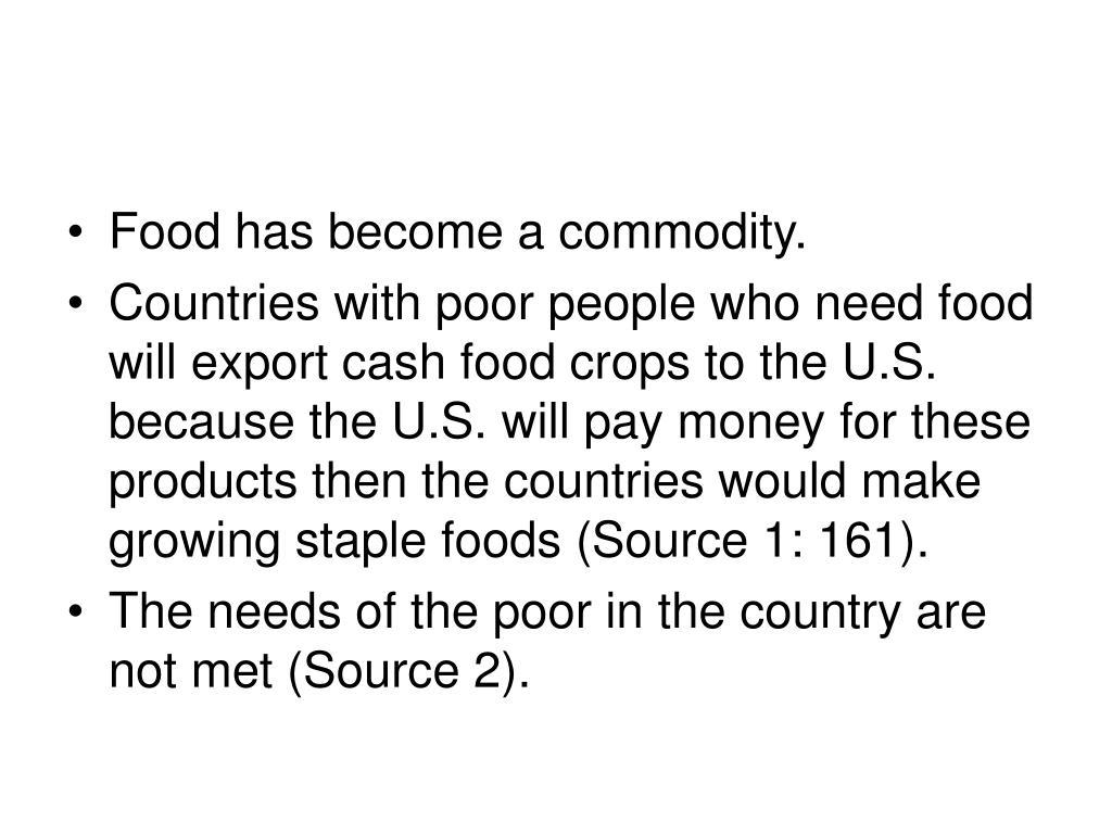 Food has become a commodity.