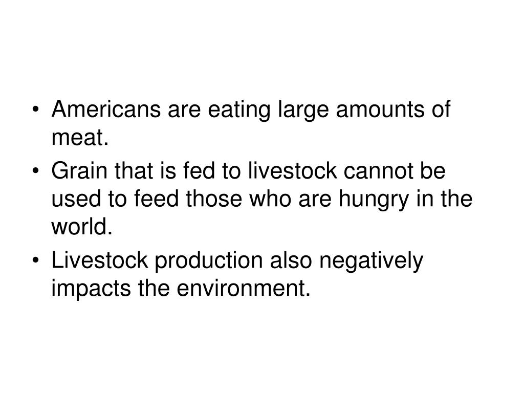 Americans are eating large amounts of meat.