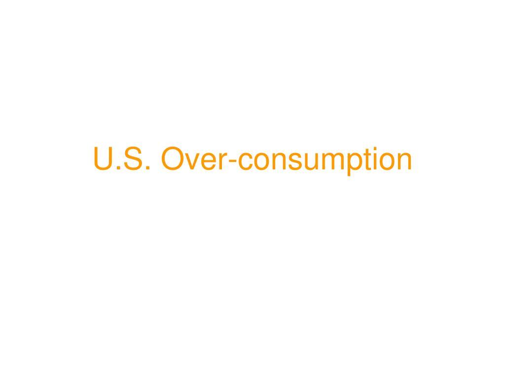U.S. Over-consumption