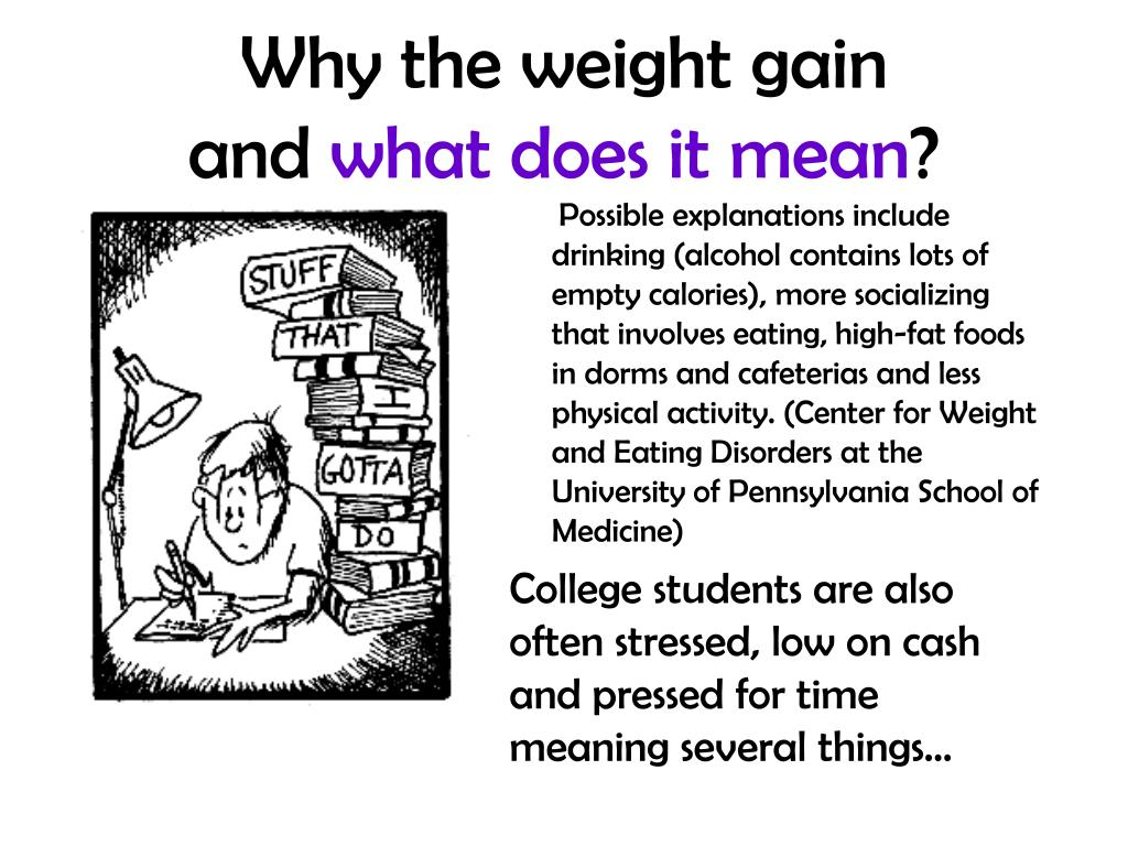 Why the weight gain