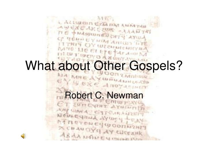 What about Other Gospels?