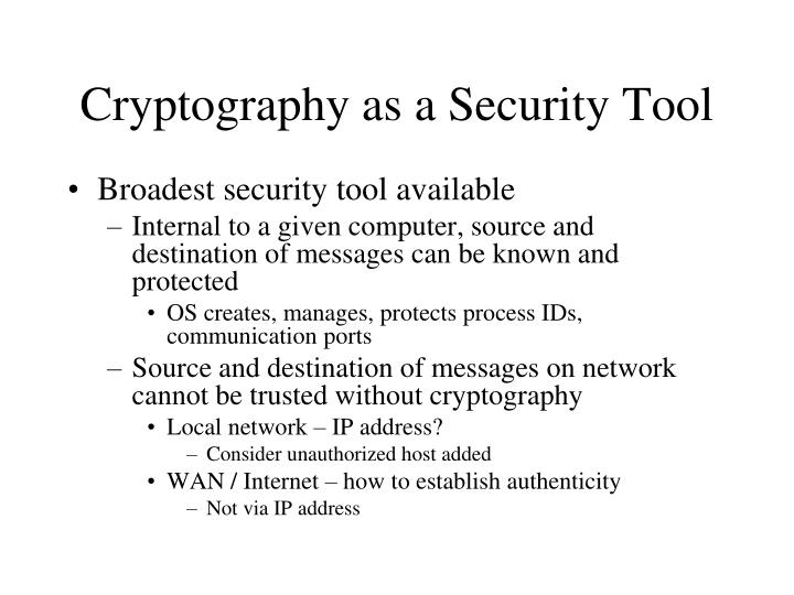 Cryptography as a Security Tool