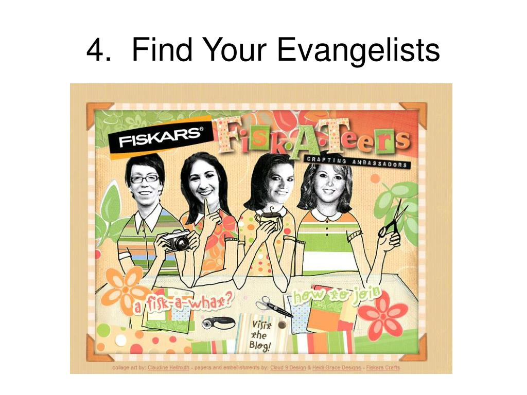 4.  Find Your Evangelists