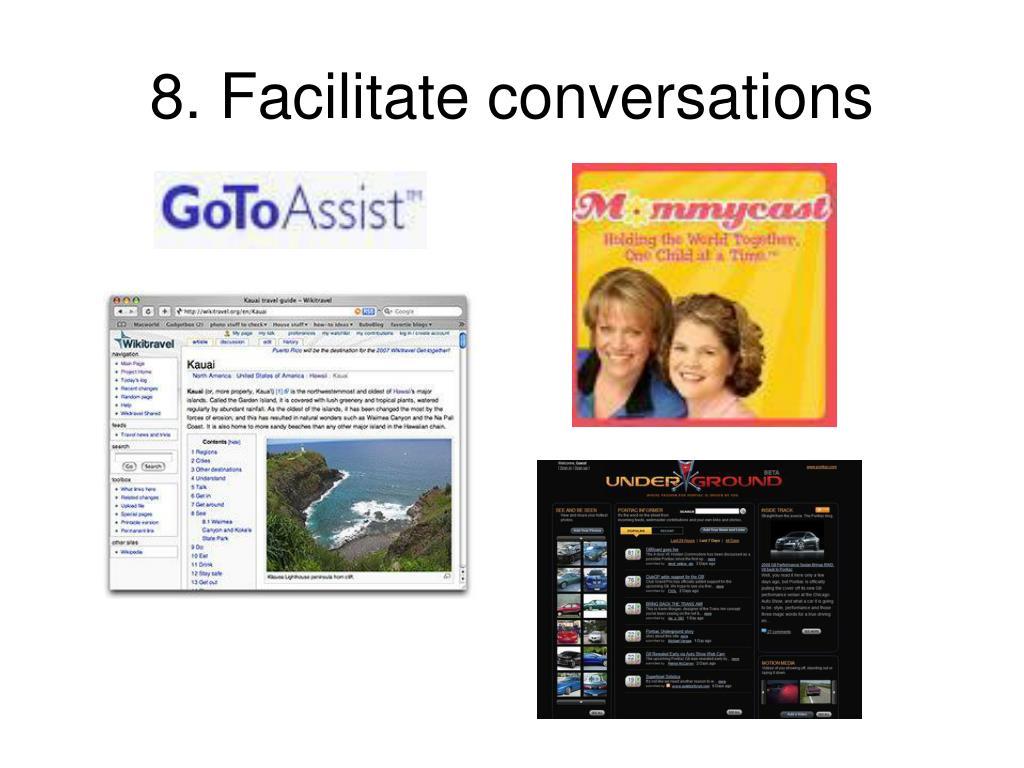 8. Facilitate conversations