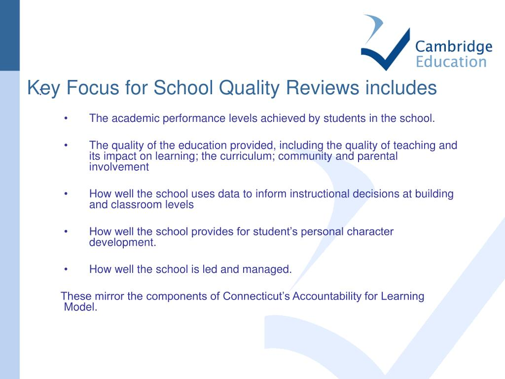 Key Focus for School Quality Reviews includes