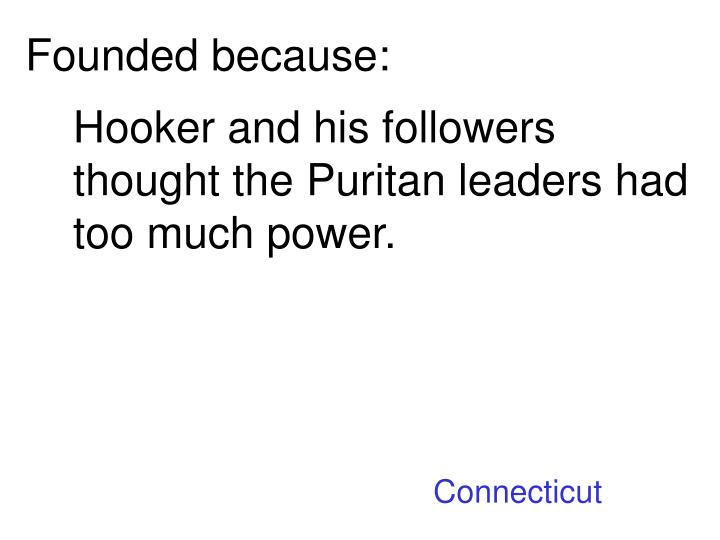 Founded because: