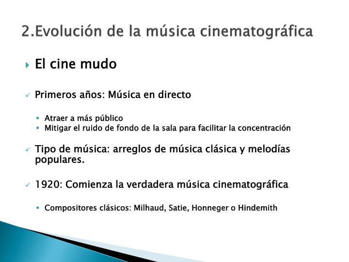 2.Evolución de la música cinematográfica