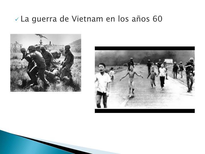 La guerra de Vietnam en los años 60