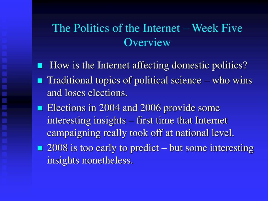 the politics of the internet week five overview