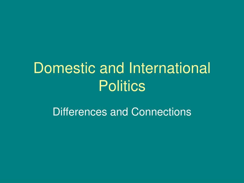 Domestic and International Politics
