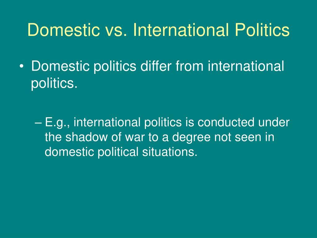 Domestic vs. International Politics