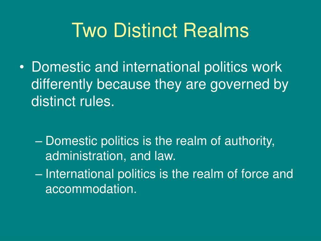Two Distinct Realms