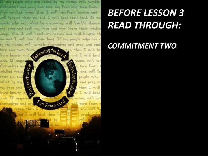 BEFORE LESSON 3 READ THROUGH: