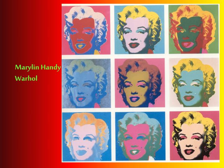 Marylin Handy Warhol