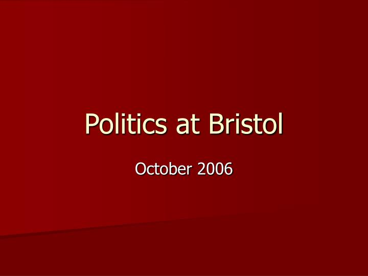 Politics at bristol