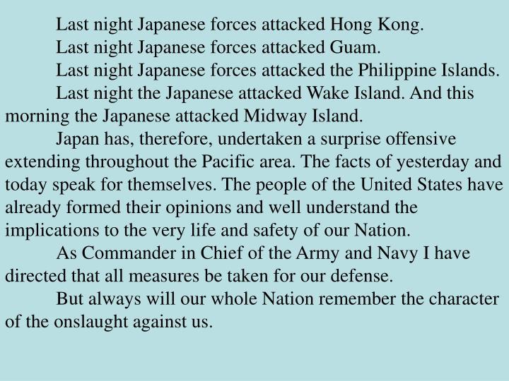 Last night Japanese forces attacked Hong Kong.