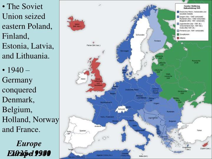 The Soviet Union seized eastern Poland, Finland, Estonia, Latvia, and Lithuania.