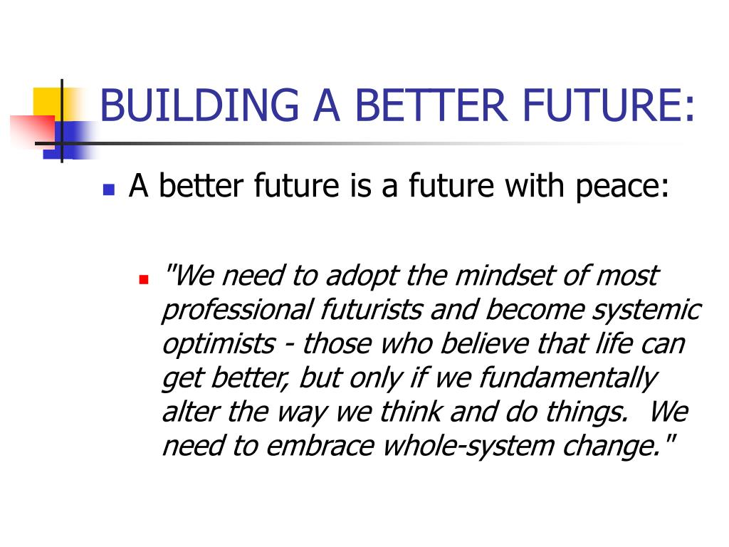 BUILDING A BETTER FUTURE: