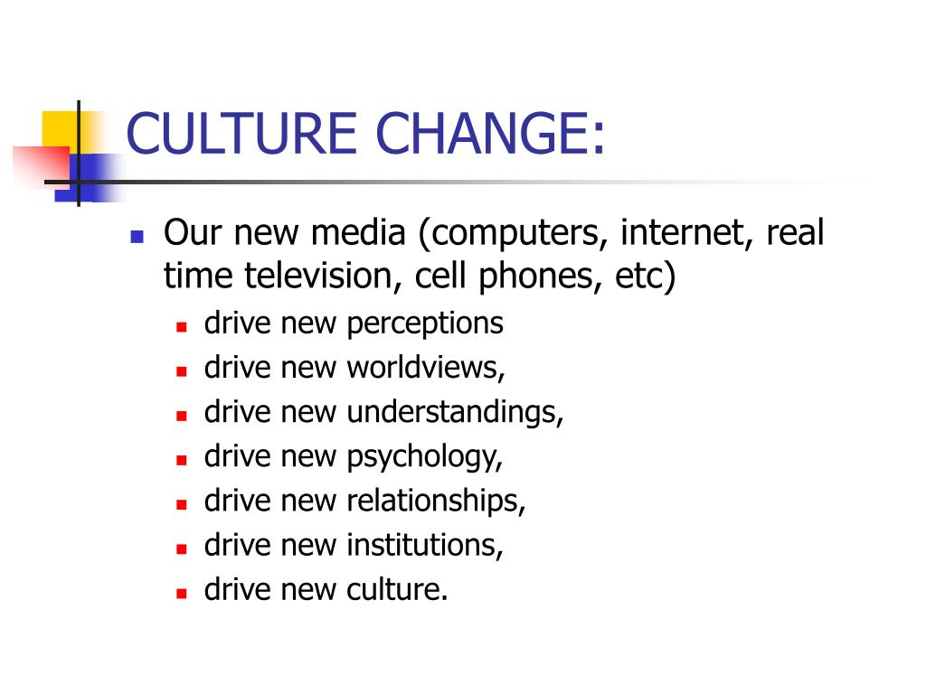 CULTURE CHANGE: