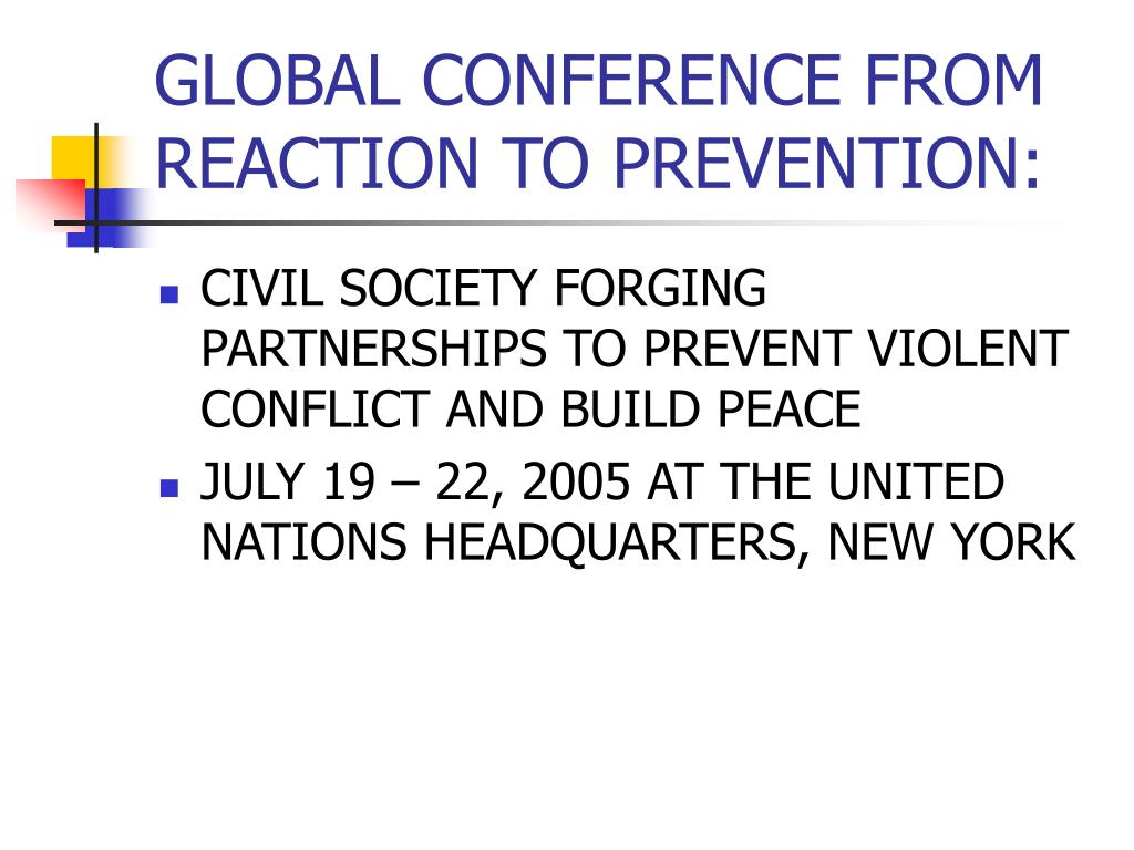 GLOBAL CONFERENCE FROM REACTION TO PREVENTION: