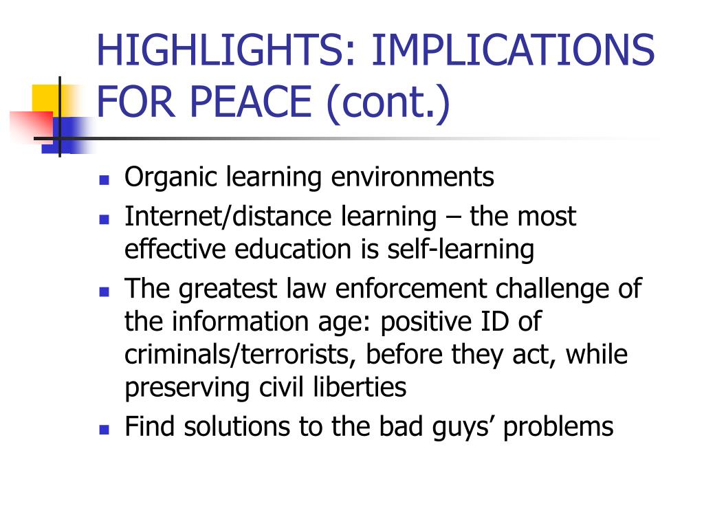 HIGHLIGHTS: IMPLICATIONS FOR PEACE (cont.)
