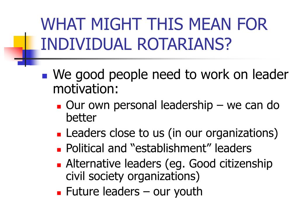 WHAT MIGHT THIS MEAN FOR INDIVIDUAL ROTARIANS?
