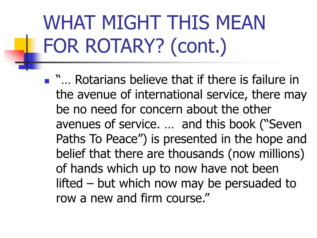 WHAT MIGHT THIS MEAN FOR ROTARY? (cont.)
