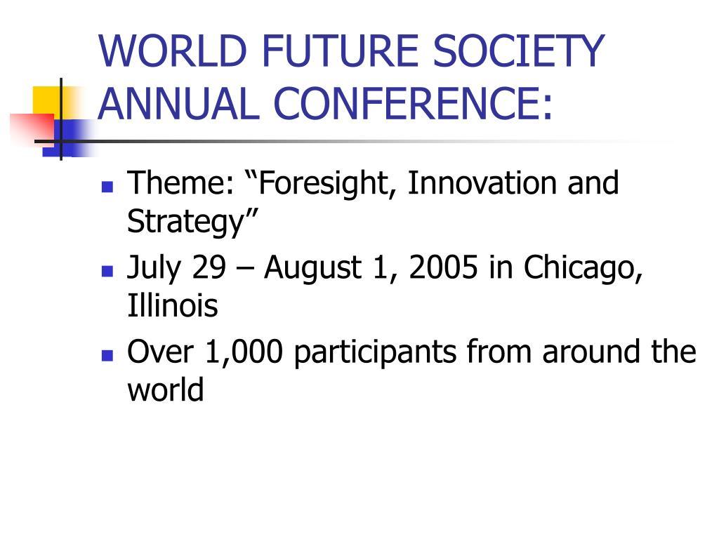WORLD FUTURE SOCIETY ANNUAL CONFERENCE:
