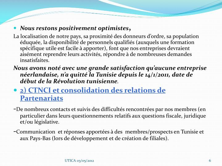 Nous restons positivement optimistes