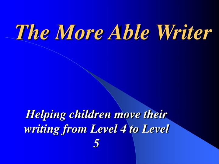 The More Able Writer
